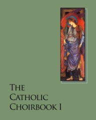 The Catholic Choirbook I