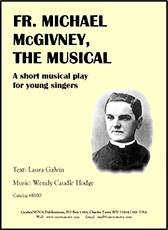 Fr. Michael McGivney: The Musical